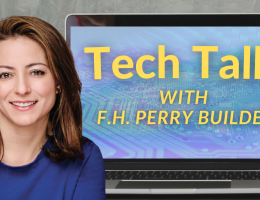Tech Talk with F.H. Perry Builder
